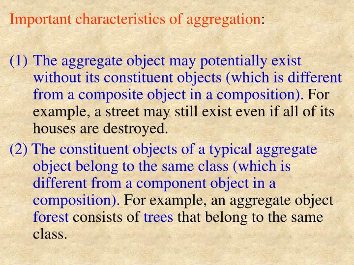 Important characteristics of aggregation