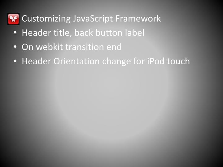Customizing JavaScript Framework