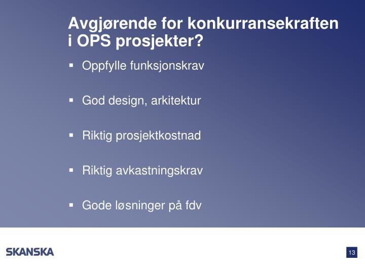 Avgjørende for konkurransekraften i OPS prosjekter?