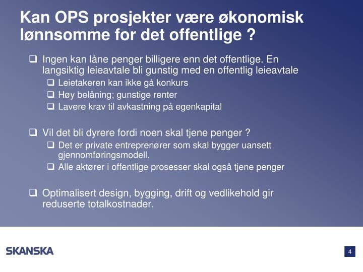 Kan OPS prosjekter være økonomisk lønnsomme for det offentlige ?
