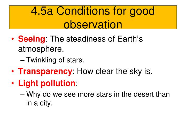 4.5a Conditions for good observation