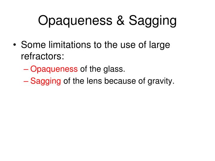 Opaqueness & Sagging