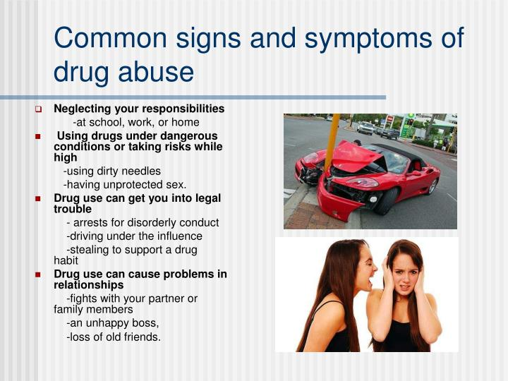 Common signs and symptoms of drug abuse