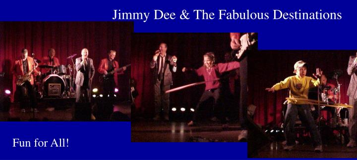 Jimmy Dee & The Fabulous Destinations