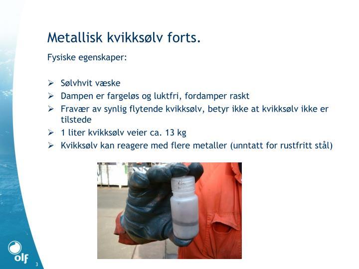 Metallisk kvikksølv forts.