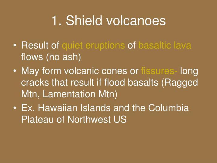 1. Shield volcanoes