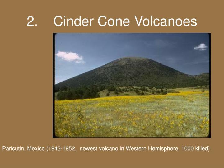 2.    Cinder Cone Volcanoes