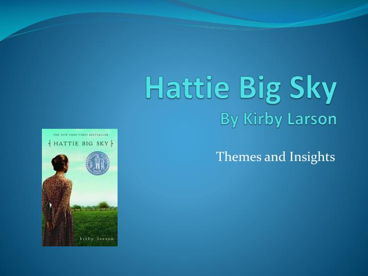 Hattie big sky by kirby larson