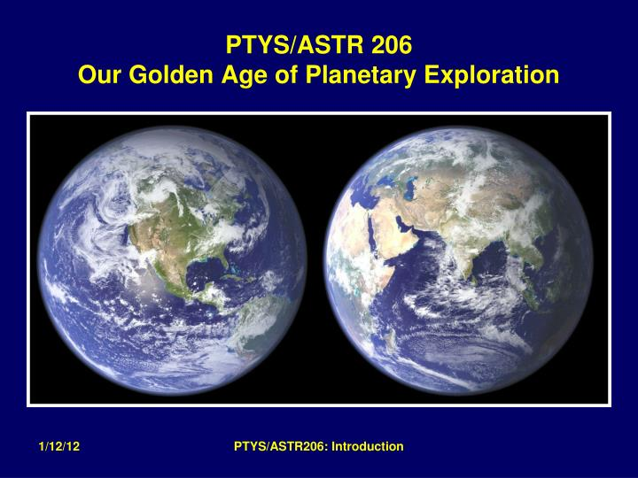 Age Of Exploration Ppt: PTYS/ASTR 206 Our Golden Age Of Planetary