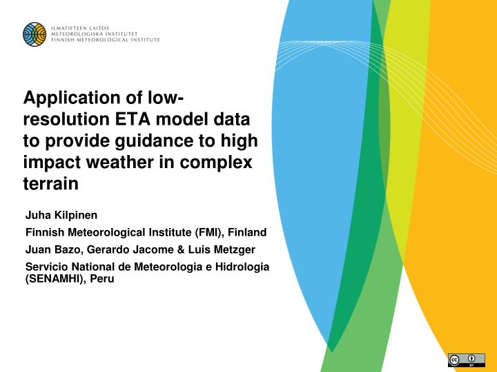 Application of low-resolution ETA model data to provide guidance to high impact weather in complex t...