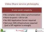 video share service philosophy