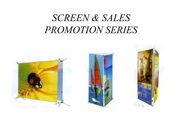 SCREEN & SALES