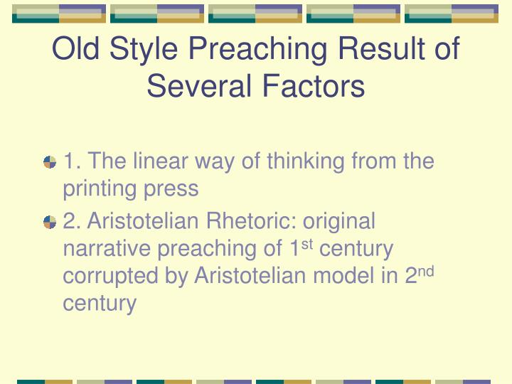Old Style Preaching Result of Several Factors