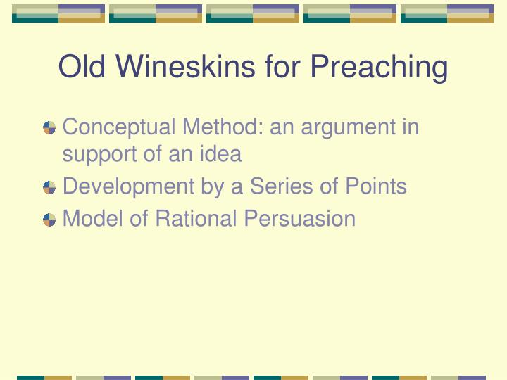 Old Wineskins for Preaching