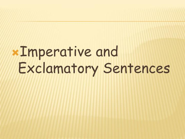 Imperative and Exclamatory Sentences