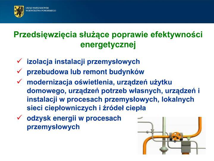 Przedsięwzięcia służące poprawie efektywności energetycznej