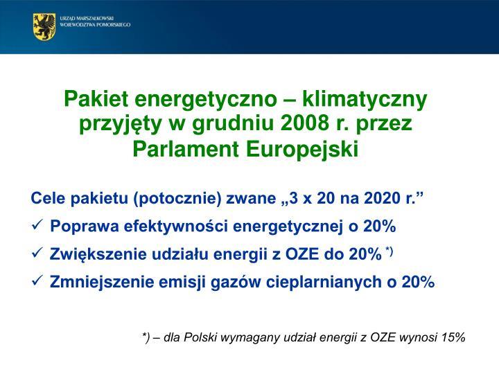 Pakiet energetyczno – klimatyczny przyjęty w grudniu 2008 r. przez