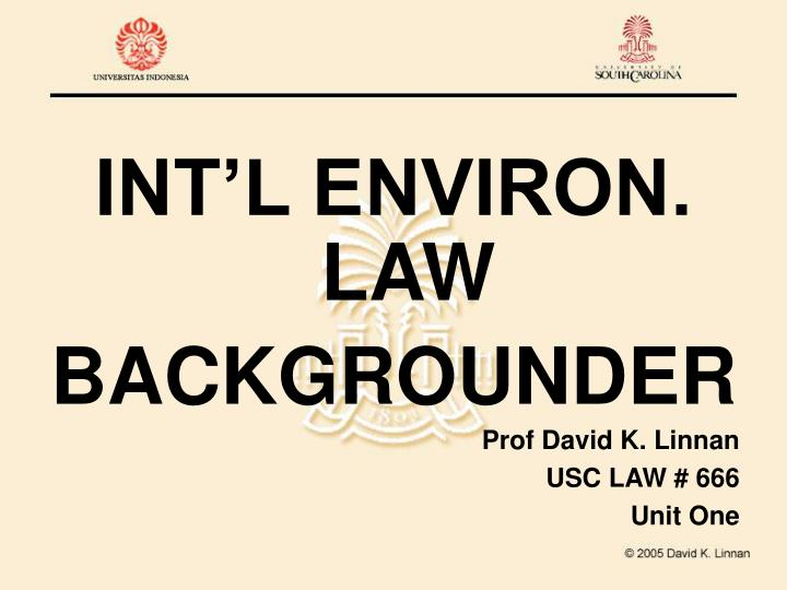 INT'L ENVIRON. LAW