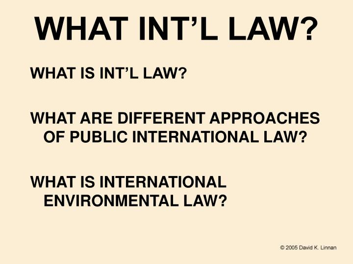 WHAT INT'L LAW?