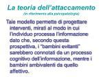 la teoria dell attaccamento in riferimento alla psicopatologia12