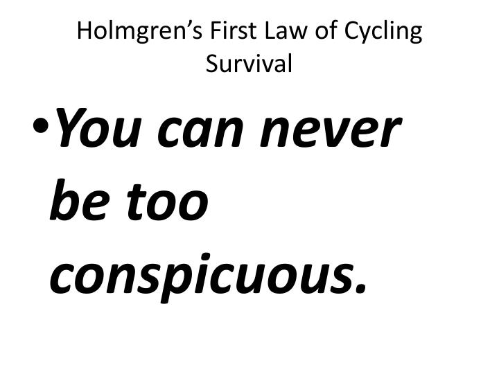 Holmgren's First Law of Cycling Survival