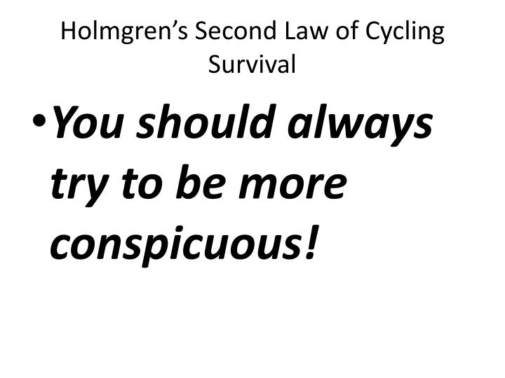 Holmgren's Second Law of Cycling Survival