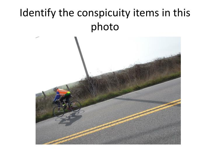 Identify the conspicuity items in this photo
