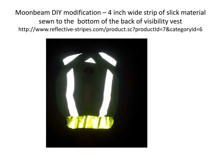 Moonbeam DIY modification – 4 inch wide strip of slick material sewn to the  bottom of the back of visibility vest