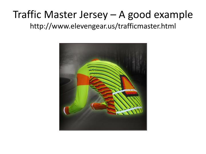 Traffic Master Jersey – A good example