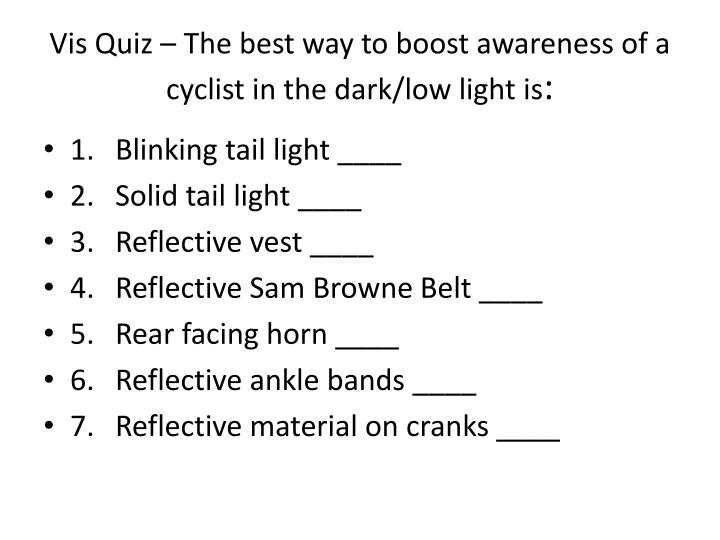 Vis Quiz – The best way to boost awareness of a cyclist in the dark/low light is