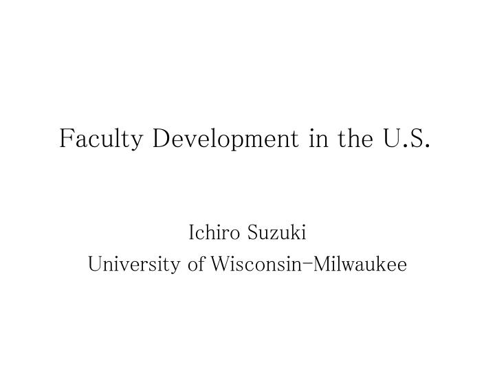 Faculty development in the u s