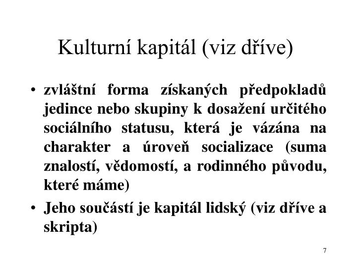Kulturní kapitál (viz dříve)