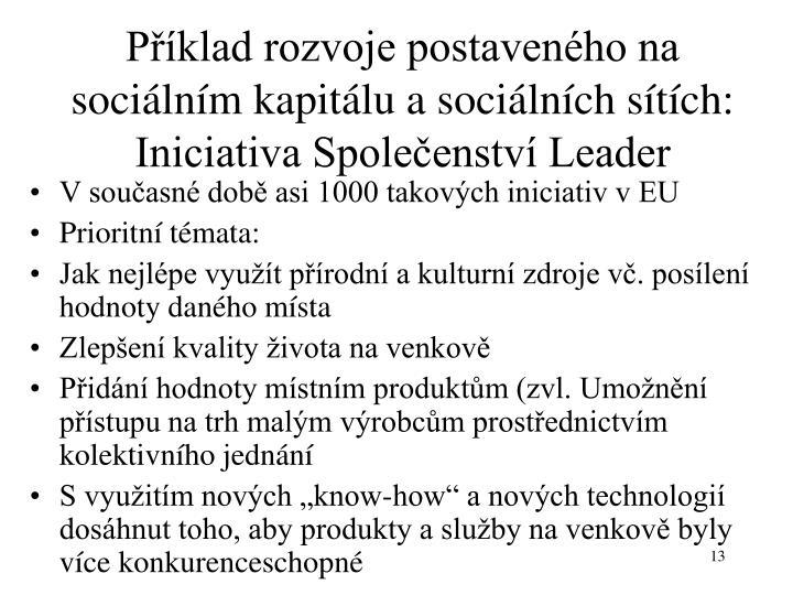 Příklad rozvoje postaveného na sociálním kapitálu a sociálních sítích: Iniciativa Společenství Leader