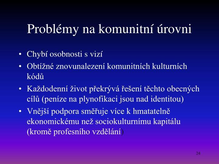 Problémy na komunitní úrovni