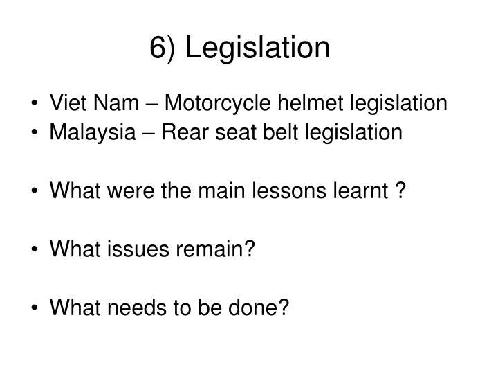 6) Legislation