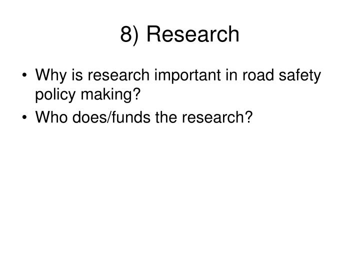 8) Research