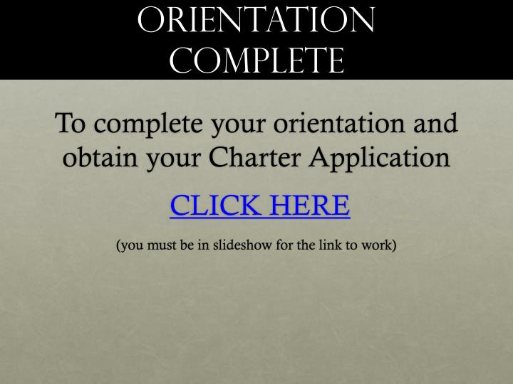 Orientation Complete