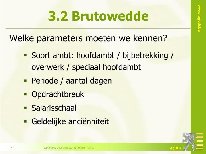 3.2 Brutowedde