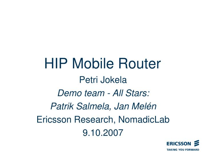 Hip mobile router