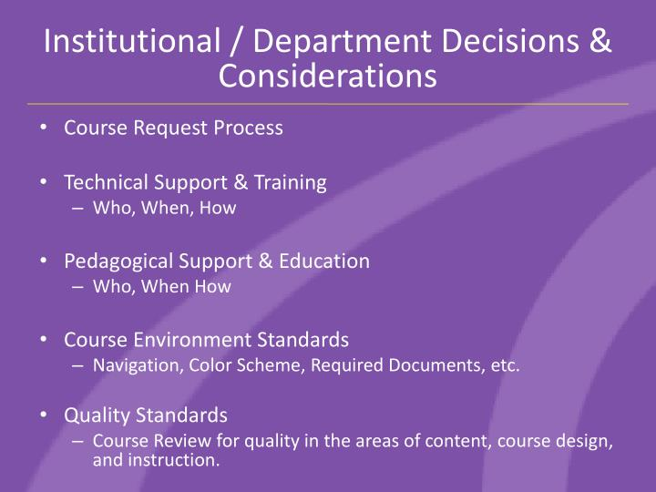 Institutional / Department Decisions & Considerations