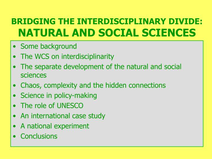 Bridging the interdisciplinary divide natural and social sciences