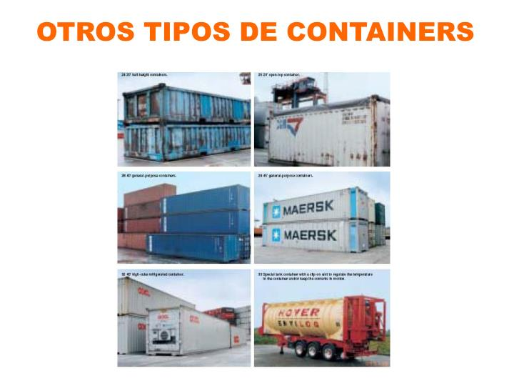 OTROS TIPOS DE CONTAINERS