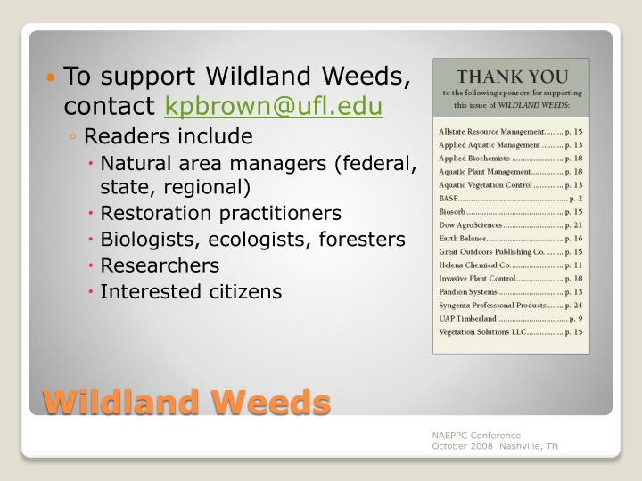 To support Wildland Weeds, contact
