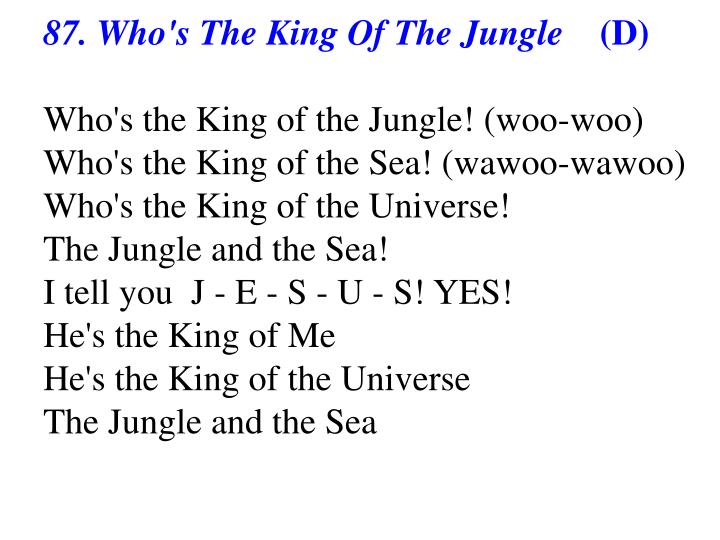 87. Who's The King Of The Jungle