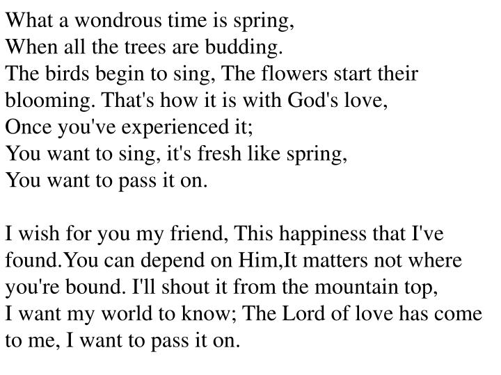 What a wondrous time is spring,