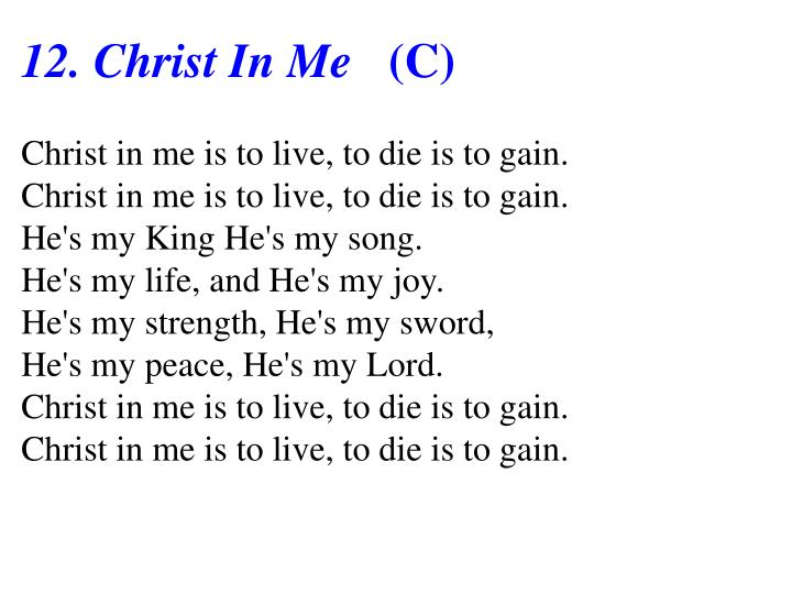 12. Christ In Me