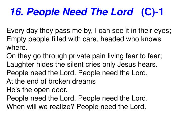 16. People Need The Lord