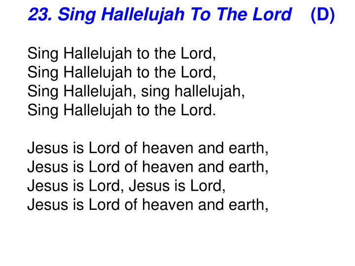 23. Sing Hallelujah To The Lord