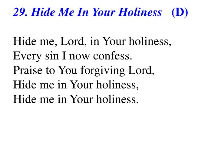 29. Hide Me In Your Holiness