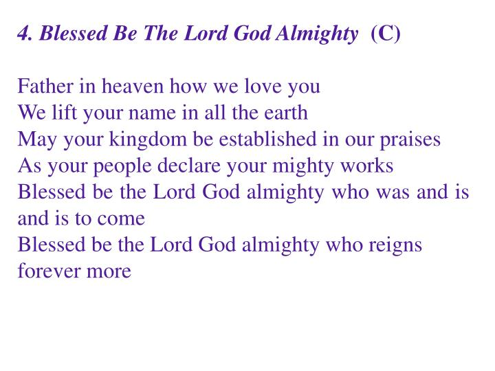 4. Blessed Be The Lord God Almighty